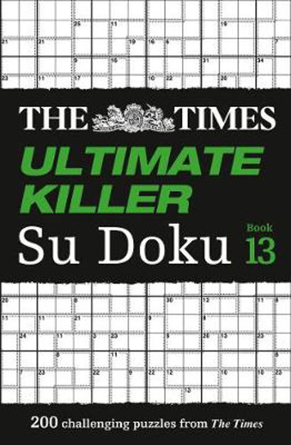 Picture of The Times Ultimate Killer Su Doku Book 13: 200 of the deadliest Su Doku puzzles (The Times Ultimate Killer)