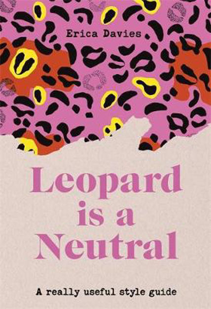 Picture of Leopard is a Neutral: A Really Useful Style Guide