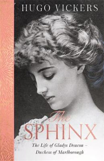 Picture of The Sphinx: The Life of Gladys Deacon - Duchess of Marlborough