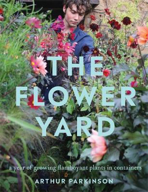 Picture of The Flower Yard: A Year of Growing a Cottage Garden in Containers