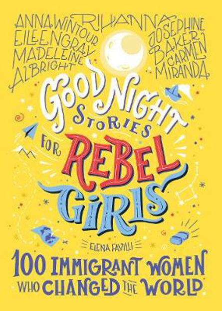Picture of Good Night Stories For Rebel Girls: 100 Immigrant Women Who Changed The World