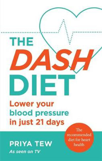 Picture of The DASH Diet: The 21-day plan to improve your heart health and manage your weight