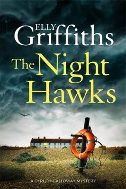 Picture of The Night Hawks: Dr Ruth Galloway Mysteries 13