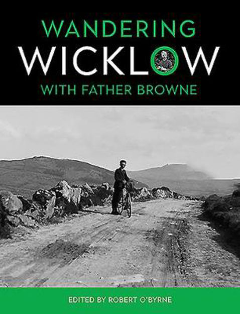 Picture of Wandering Wicklow with Father Browne: 2020