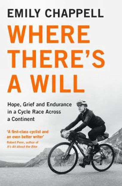 Picture of Where There's A Will: Hope, Grief and Endurance in a Cycle Race Across a Continent