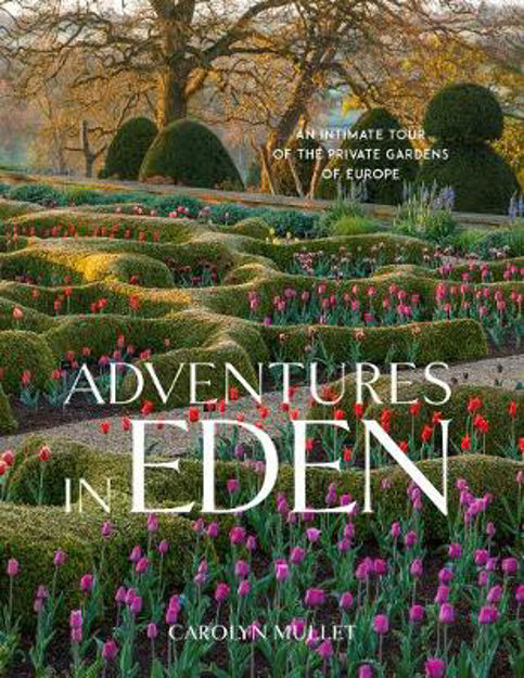 Picture of Adventures in Eden: An Intimate Tour of the Private Gardens of Europe