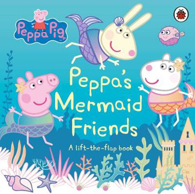Picture of Peppa Pig: Peppa's Mermaid Friends: A Lift-the-Flap Book