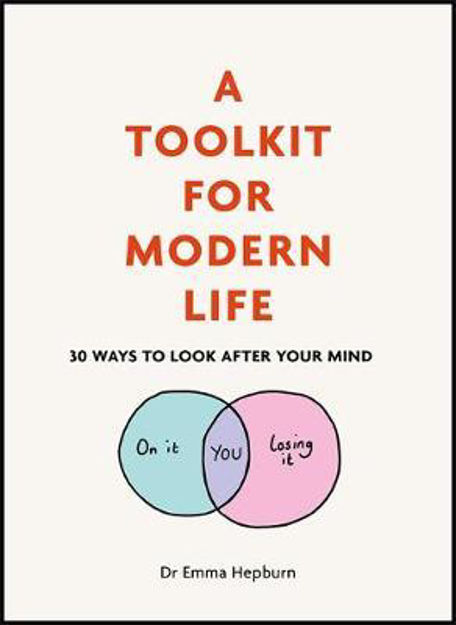 Picture of A Toolkit for Modern Life: 30 Ways to Look After Your Mind