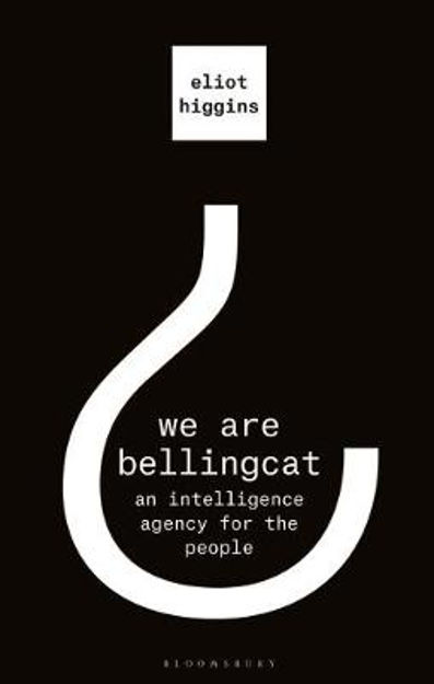 Picture of We Are Bellingcat: An Intelligence Agency for the People