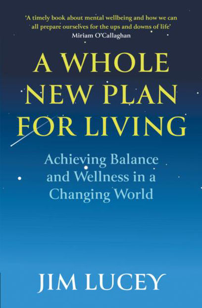Picture of Whole New Plan for Living: Achieving Balance and Wellness in a Changing World