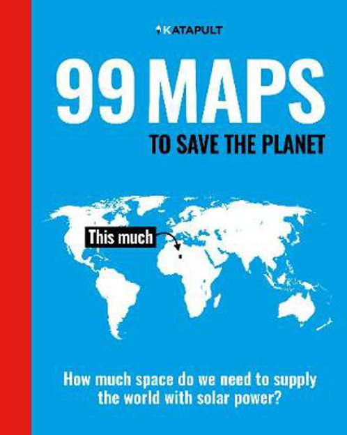 Picture of 99 Maps to Save the Planet