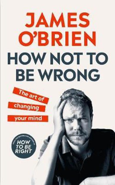Picture of How Not To Be Wrong: The Art of Changing Your Mind