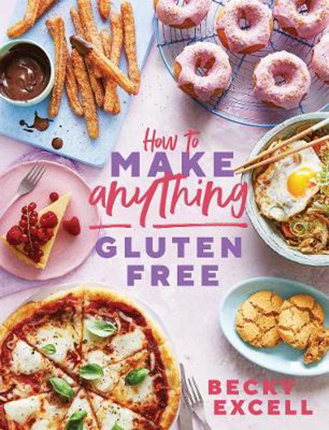 Picture of How to Make Anything Gluten Free: Over 100 Recipes for Everything from Home Comforts to Fakeaways, Cakes to Dessert, Brunch to Bread