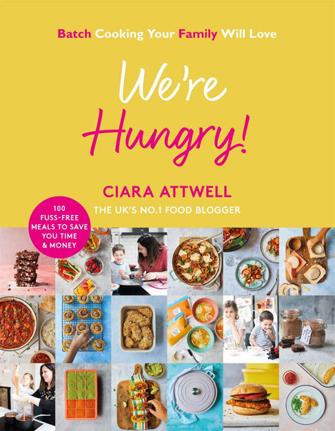 Picture of We're Hungry! Batch Cooking Your Family Will Love: 100 Fuss-Free Meals to Save You Time & Money