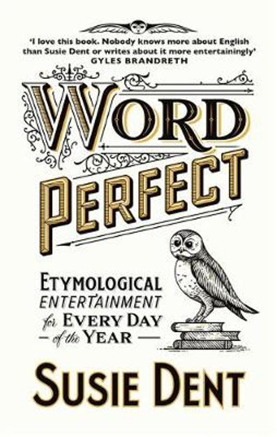 Picture of Word Perfect: Etymological Entertainment For Every Day of the Year