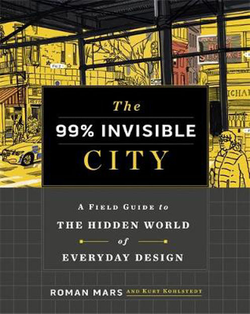 Picture of The 99% Invisible City