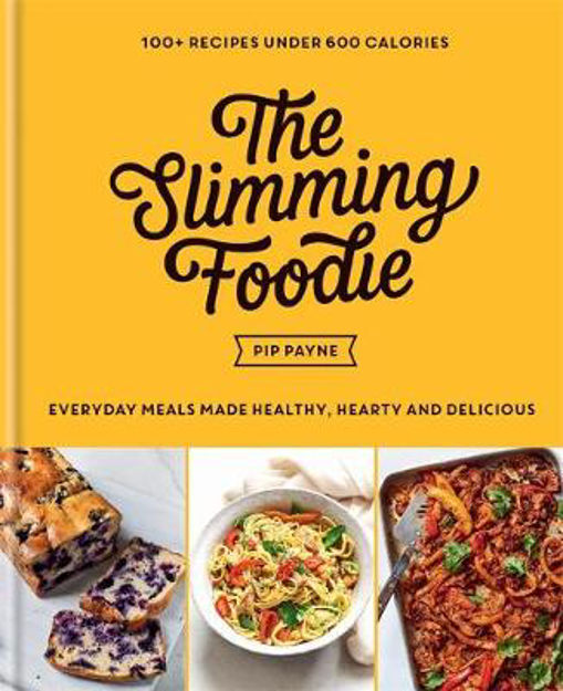 Picture of The Slimming Foodie: Everyday meals made healthy, hearty and delicious - 100+ recipes under 600 calories