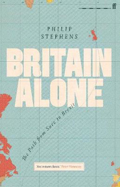 Picture of Britain Alone: The Path from Suez to Brexit