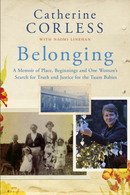Picture of Belonging: A Memoir of Place, Beginnings and One Woman's Search for Truth and Justice for the Tuam Babies
