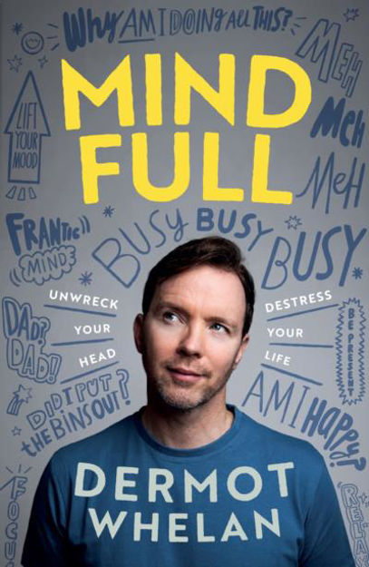 Picture of Mind Full: Unwreck your head, De-stress your life