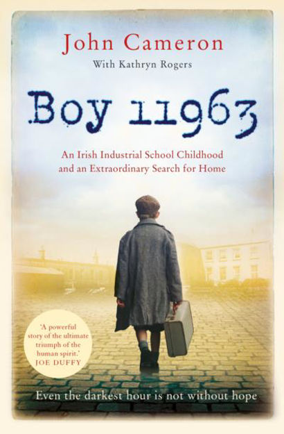 Picture of Boy 11963 - An Irish Industrial School Childhood and an Extraordinary Search for Home