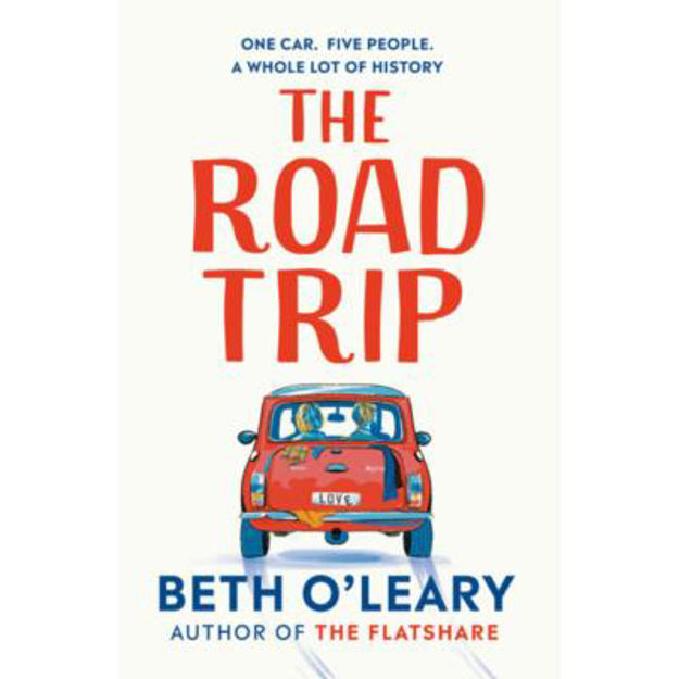 Picture of The Road Trip: The heart-warming new novel from the author of The Flatshare and The Switch
