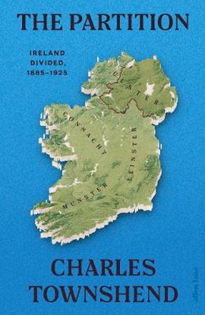 Picture of The Partition: Ireland Divided, 1885-1925