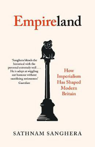 Picture of Empireland: How Imperialism Has Shaped Modern Britain