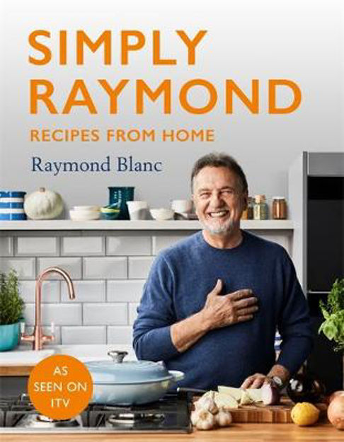 Picture of Simply Raymond: Recipes from Home - INCLUDING RECIPES FROM THE ITV SERIES