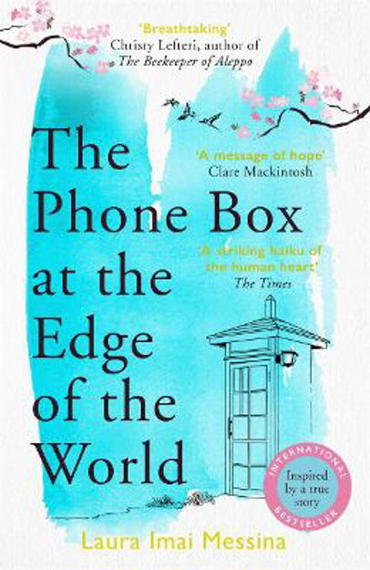 Picture of The Phone Box at the Edge of the World: A moving story of grief, love and hope for fans of The Beekeeper of Aleppo