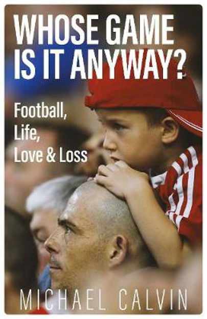 Picture of Whose Game Is It Anyway?: Football, Life, Love & Loss
