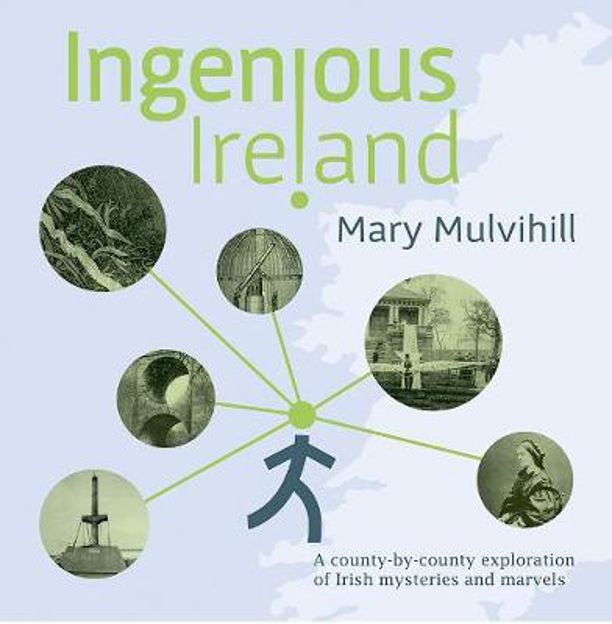 Picture of Ingenious Ireland: A County by County Exploration of Irish Mysteries and Marvels