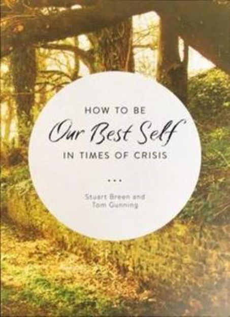 Picture of How to be Our Best Self in Times of Crisis