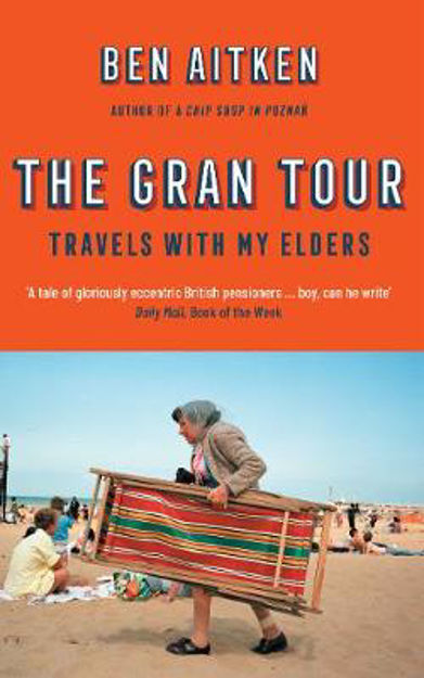 Picture of Gran Tour  The: Travels with my Eld