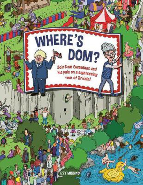 Picture of Where's Dom?: Join Dom Cummings on a sightseeing tour of Britain
