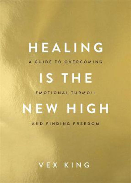 Picture of Healing Is the New High: A Guide to Overcoming Emotional Turmoil and Finding Freedom