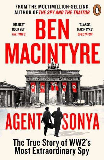 Picture of Agent Sonya: The True Story of WW2's Most Extraordinary Spy