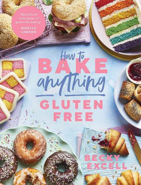 Picture of How to Bake Anything Gluten Free (From Sunday Times Bestselling Author): Over 100 Recipes for Everything from Cakes to Cookies, Bread to Festive Bakes, Doughnuts to Desserts