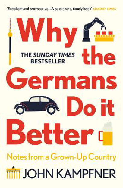 Picture of Why the Germans Do it Better: Notes from a Grown-Up Country