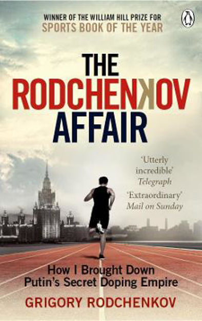 Picture of The Rodchenkov Affair: How I Brought Down Russia's Secret Doping Empire - Winner of the William Hill Sports Book of the Year 2020
