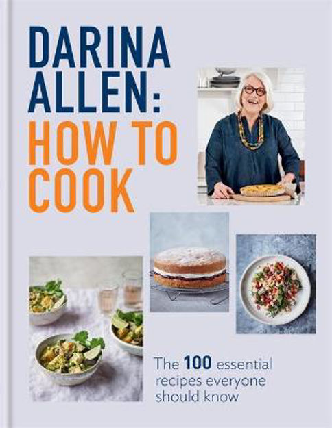 Picture of How to Cook: The 100 Essential Recipes Everyone Should Know