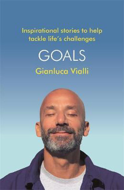 Picture of Goals: Inspirational Stories to Help Tackle Life's Challenges