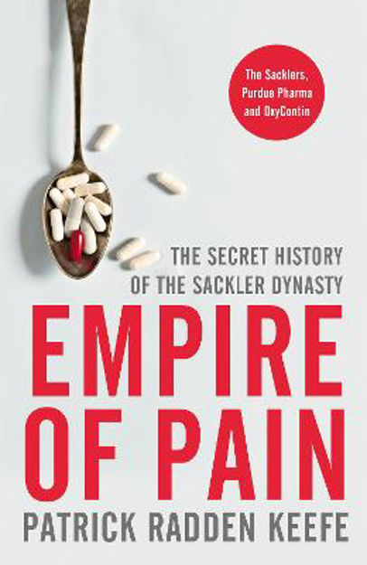 Picture of Empire of Pain: The Secret History of the Sackler Dynasty