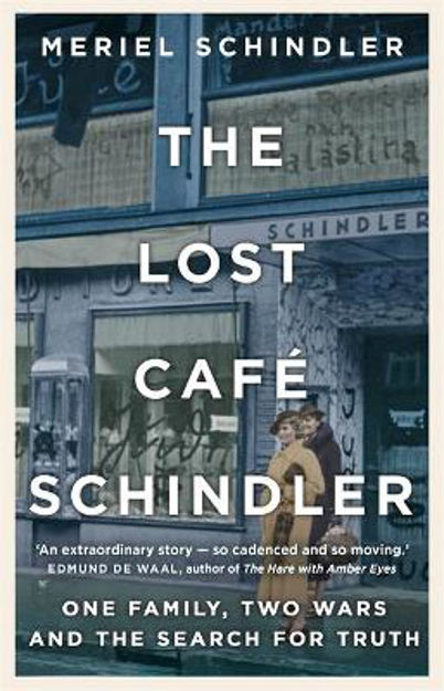 Picture of The Lost Cafe Schindler: One family, two wars and the search for truth