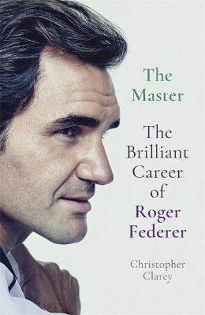 Picture of The Master: The Brilliant Career of Roger Federer