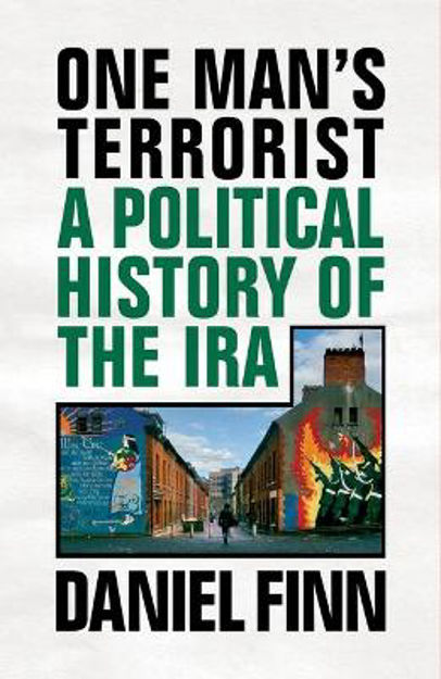 Picture of One Man's Terrorist: A Political History of the IRA