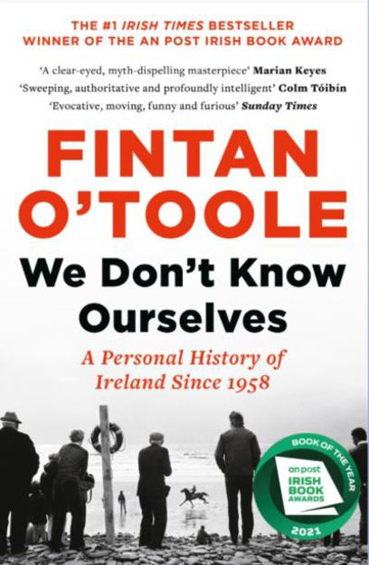 Picture of We Don't Know Ourselves: A Personal History of Ireland Since 1958