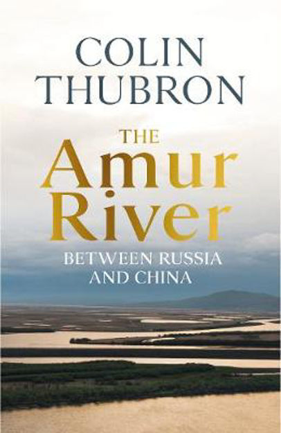 Picture of The Amur River: Between Russia and China
