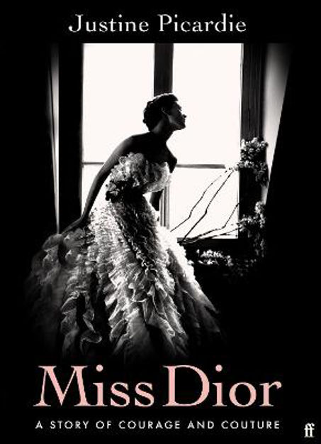 Picture of Miss Dior: A Story of Courage and Couture (from the acclaimed author of Coco Chanel)