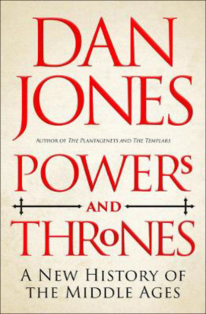 Picture of Powers and Thrones: A New History of the Middle Ages